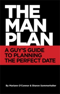 The Man Plan, A Guy's Guide to Planning the Perfect Date